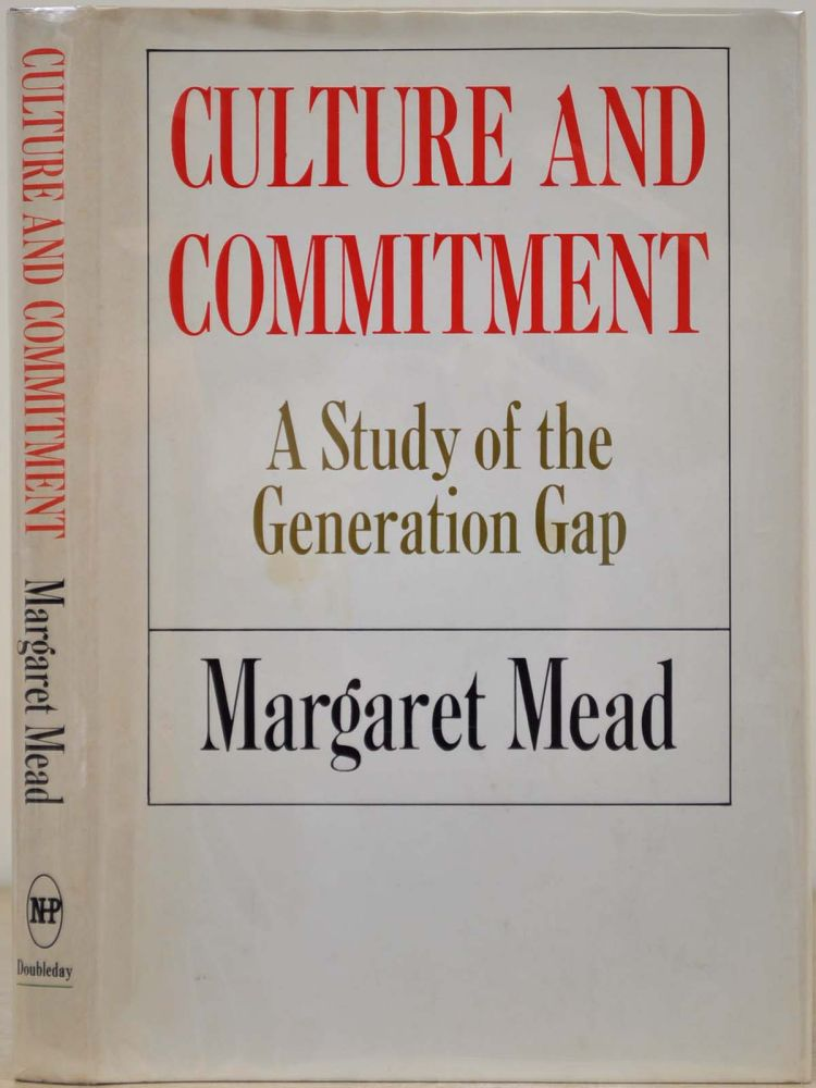 CULTURE AND COMMITMENT. Signed by Margaret Mead. Margaret Mead.