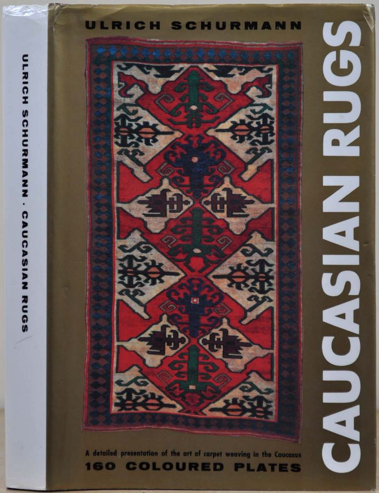 CAUCASIAN RUGS. A detailed presentation of the art of carpet weaving in the various districts of the Caucasus during the 18th and 19th century. Fourth impression. Ulrich Schurmann.