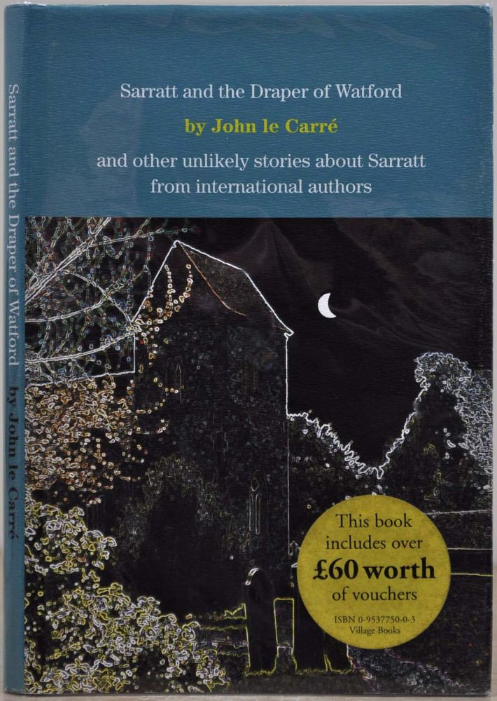 SARRATT AND THE DRAPER OF WATFORD. Limited edition signed by John le Carre. John le Carre.