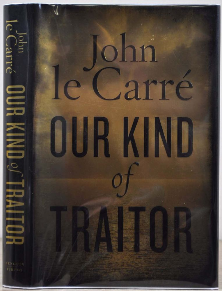 OUR KIND OF TRAITOR. Signed by John Le Carre. John Le Carre.