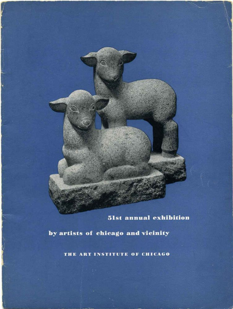 51st Fifty-First Annual Exhibition by Artists of Chicago and Vicinity. June 5 through August 17, 1947. Art Institute of Chicago.