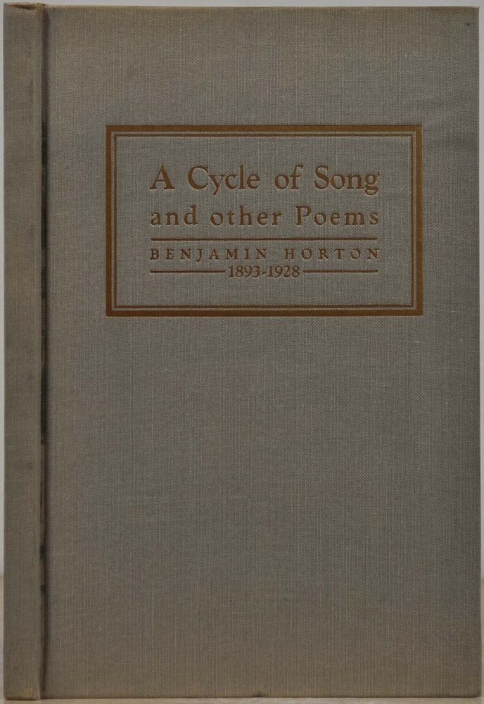 A CYCLE OF SONG AND OTHER POEMS. Benjamin Horton.