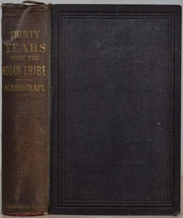 PERSONAL MEMOIRS OF A RESIDENCE OF THIRTY YEARS WITH THE INDIAN TRIBES OF THE AMERICAN FRONTIERS: with Brief Notices of Passing Events, Facts, and Opinions, A.D. 1812 to A.D. 1842. Henry R. Schoolcraft.