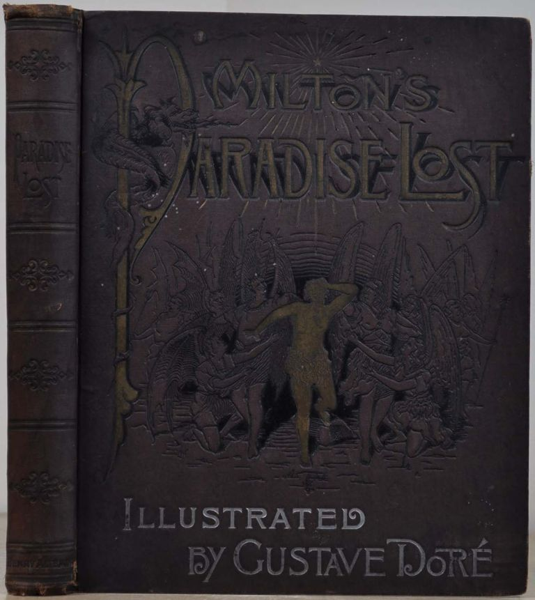 Altemus' Edition. MILTON'S PARADISE LOST Illustrated by Gustave Dore. Edited by Henry C. Walsh. Gustave Dore, John Milton.