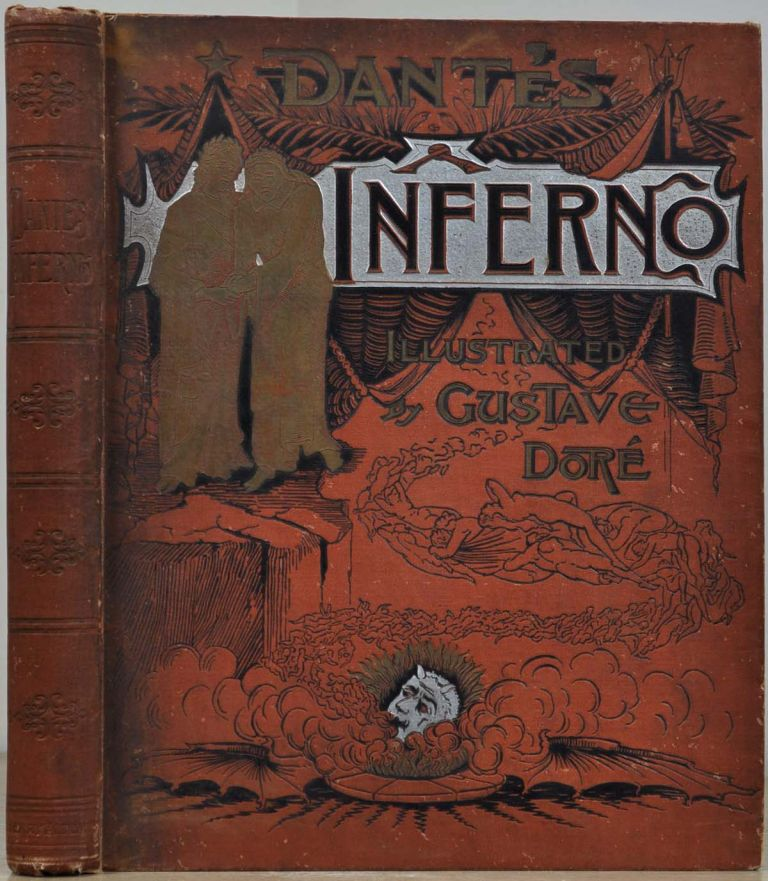 Altemus' Edition. DANTE'S INFERNO Illustrated by Gustave Dore. Translated from the Original of Dante Alighieri by Henry Francis Cary. Gustave Dore, Dante Alighieri.