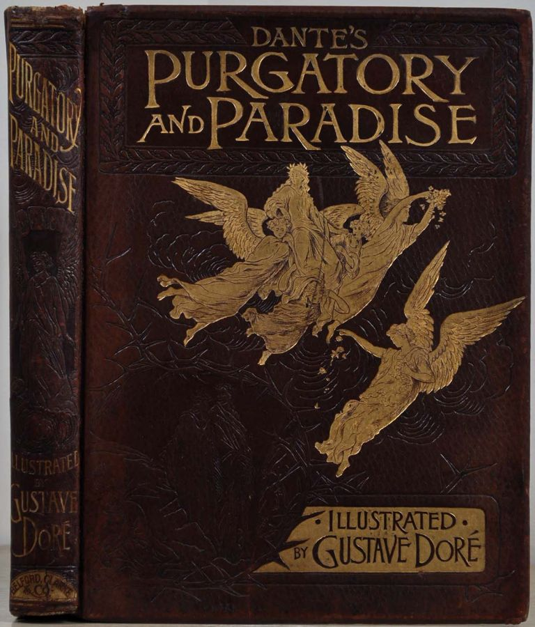 DANTE'S PURGATORY AND PARADISE. Illustrated by Gustave Dore. Translated by Henry Francis Cary from the Original of Dante Alighieri. New Edition with Critical and Explanatory Notes. Gustave Dore, Dante Alighieri.