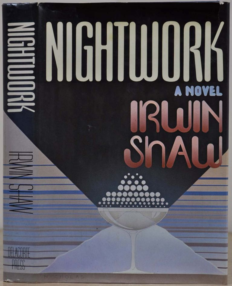 NIGHTWORK. Signed by Irwin Shaw. Irwin Shaw.
