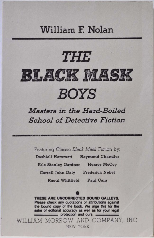 THE BLACK MASK BOYS. Masters in the Hard-Boiled School of Detective Fiction. Uncorrected Bound Galleys. William F. Nolan.