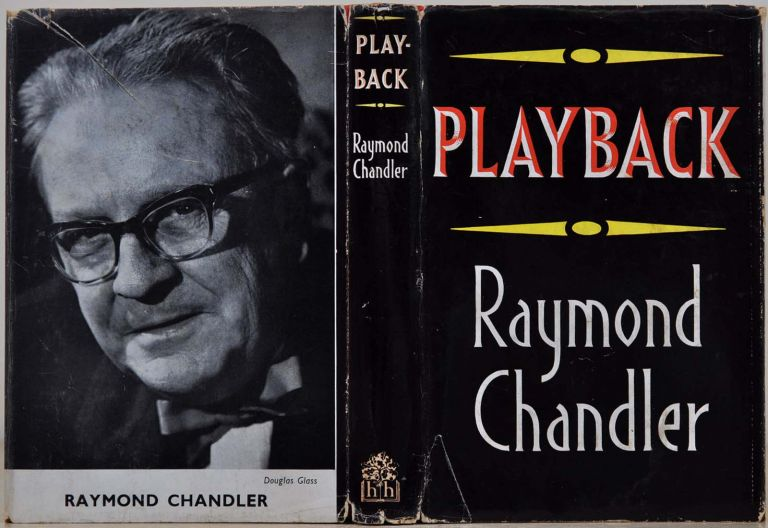 PLAYBACK. Presentation copy signed and inscribed by Raymond Chandler and Helga Greene. Raymond Chandler.