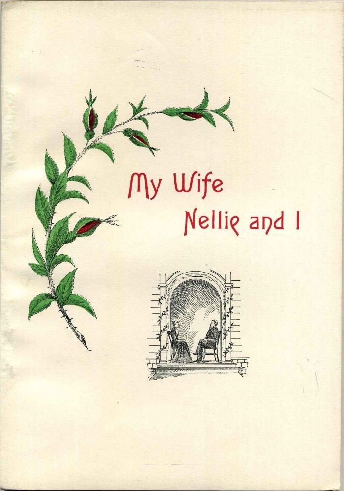 MY WIFE NELLIE AND I. A Poetical Sketch of Love and Fancy with other Poems, Including Blank Lines for Autograph and Remarks. Lyman E. Stowe.
