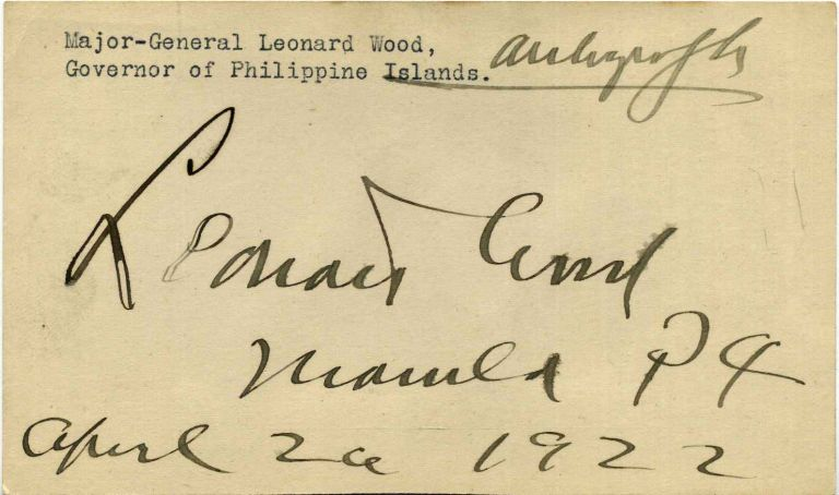 Autograph of Major-General Leonard Wood (1860-1927) while Governor of the Philippine Islands. Leonard Wood.