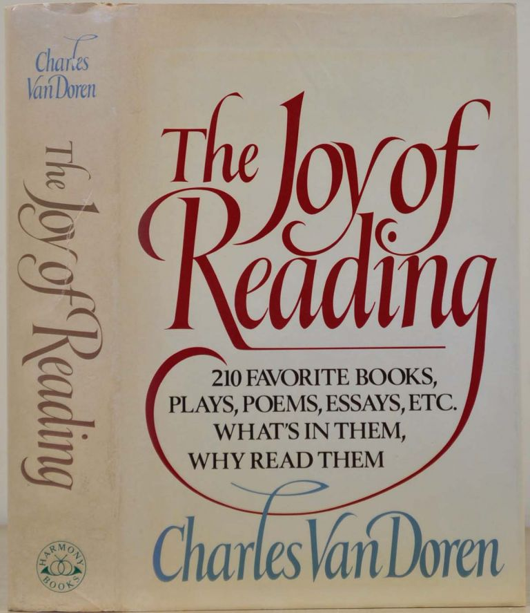 THE JOY OF READING: 210 Favorite Books, Plays, Poems, Essays, Etc. What's in Them, Why Read Them. Signed by Charles Van Doren. Charles Van Doren.