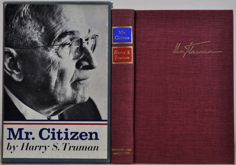 MR. CITIZEN. Limited edition signed by Harry S. Truman. Harry S. Truman.