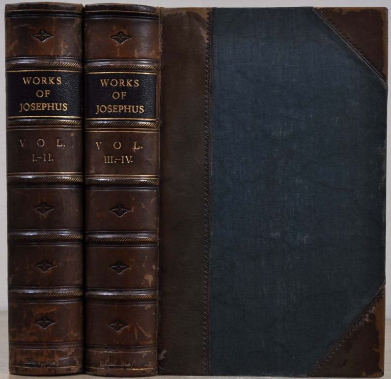 THE WHOLE GENUINE WORKS OF FLAVIOUS JOSEPHUS, The Learned and Authentic Jewish Historian, and Celebrated Warrior: Translated from the Original Greek, According to Havercamp's Accurate Edtion. Four volumes in two. William Whiston.