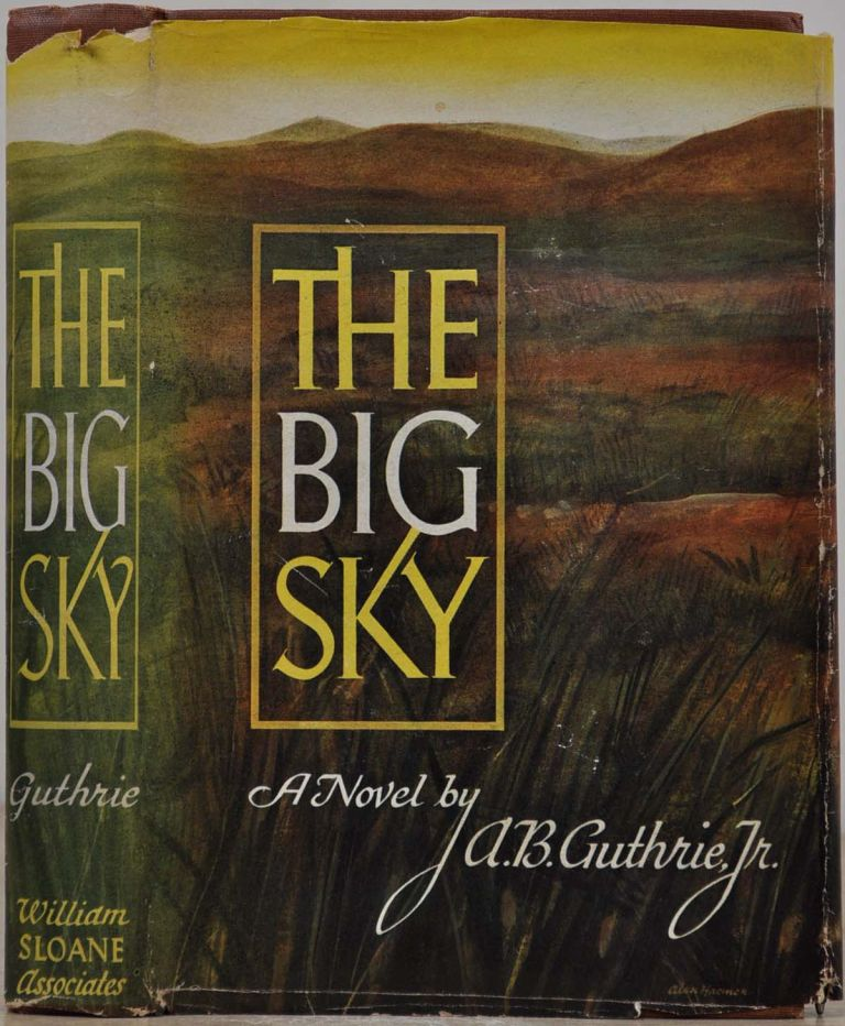 THE BIG SKY. Limited edition signed by A. B. Guthrie, Jr. A. B. Guthrie Jr.