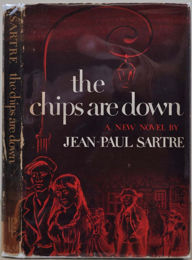 THE CHIPS ARE DOWN. Jean-Paul Sartre.