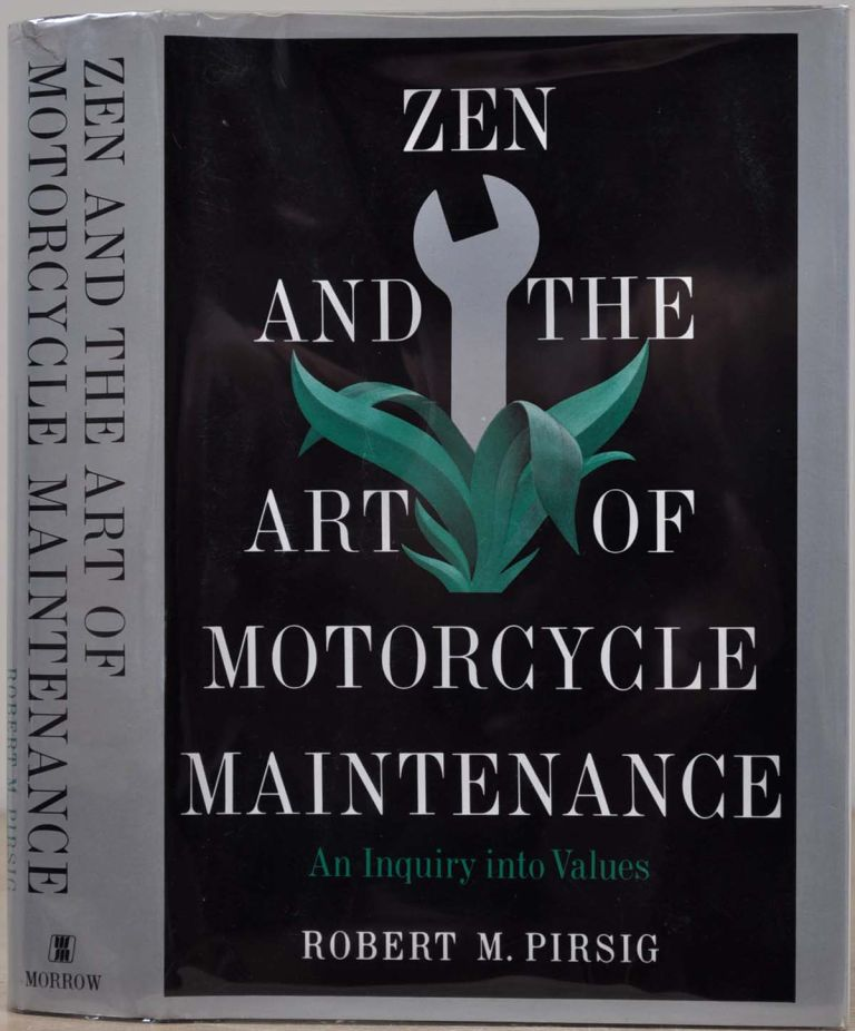 ZEN AND THE ART OF MOTORCYCLE MAINTENANCE. An Inquiry Into Values. Robert M. Pirsig.