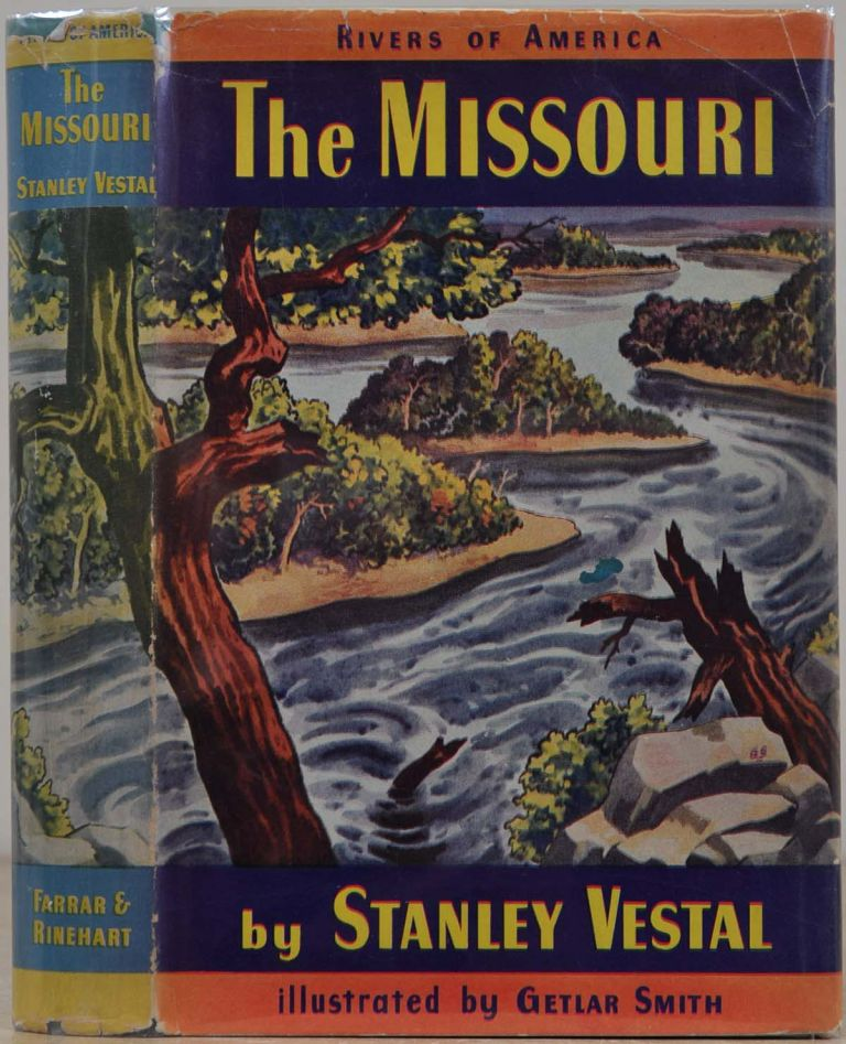THE MISSOURI. Signed and inscribed by Stanley Vestal. Stanley Vestal.