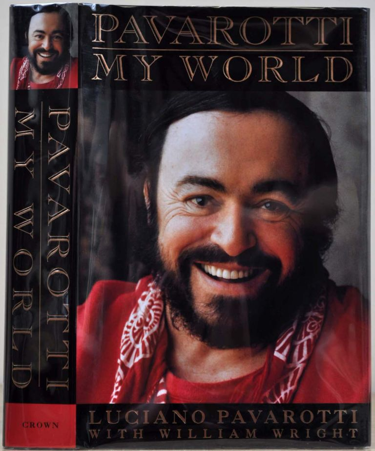 Pavarotti: My World. Signed and inscribed by Luciano Pavarotti. Luciano Pavarotti, William Wright.