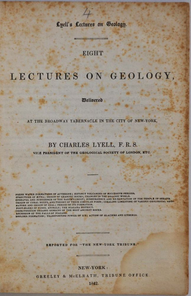 EIGHT LECTURES ON GEOLOGY, Delivered at the Broadway Tabernacle in the City of New York. Reported for The New York Tribune. Charles Lyell.