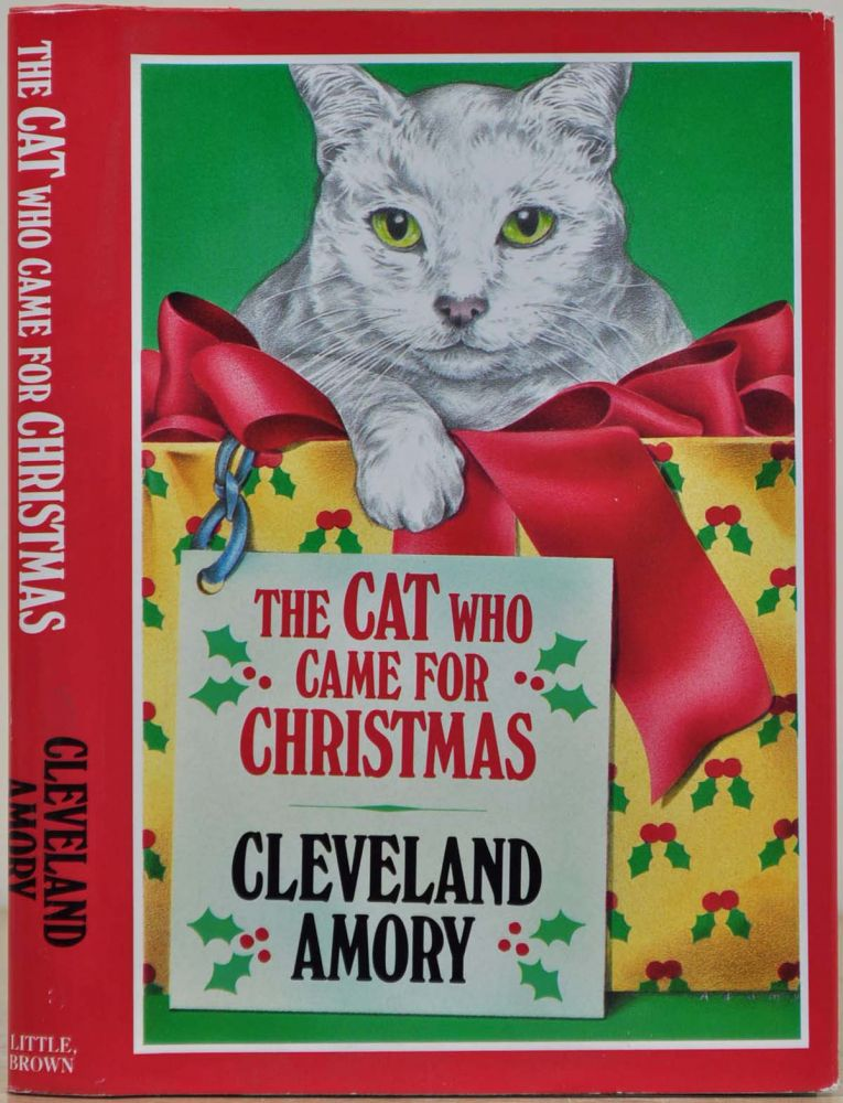The Cat Who Came for Christmas. Signed by Cleveland Amory. Cleveland Amory.
