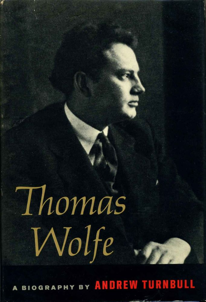THOMAS WOLFE. Signed by Andrew Turnbull. Andrew Turnbull.