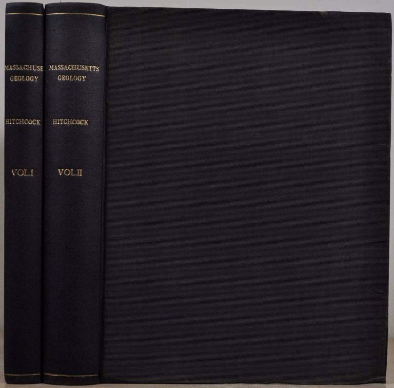 FINAL REPORT ON THE GEOLOGY OF MASSACHUSETTS: In Four Parts: I. ECONOMICAL GEOLOGY. II. SCENOGRAPHICAL GEOLOGY. III. SCIENTIFIC GEOLOGY. IV. ELEMENTARY GEOLOGY. Two volume set. Edward Hitchcock.