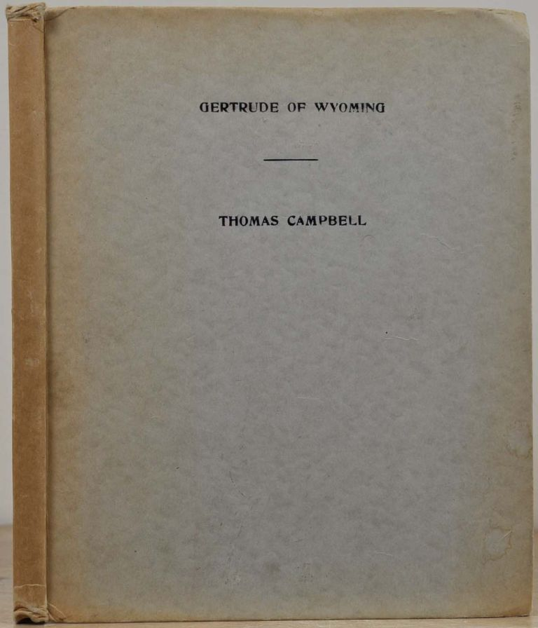 GERTRUDE OF WYOMING; A Pennsylvanian Tale, and other poems. Thomas Campbell.
