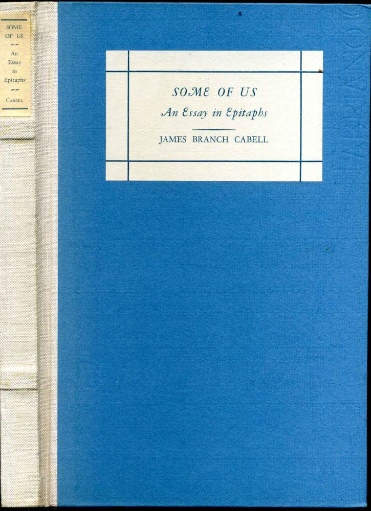 Some of us, an essay in epitaphs. Limited edition signed by James Branch Cabell. James Branch Cabell.