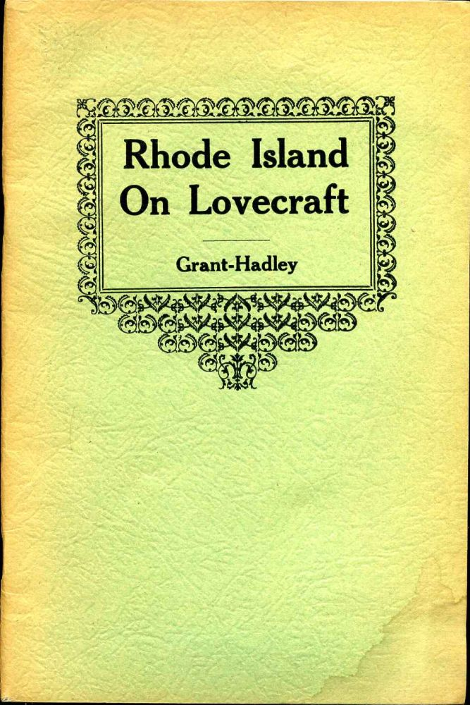 RHODE ISLAND ON LOVECRAFT. Edited by Donald M. Grant and Thomas P. Hadley. Illustrated by Betty Wells Halladay from objects owned by H. Douglass Dana and the John Hay Library. Donald M. Grant.