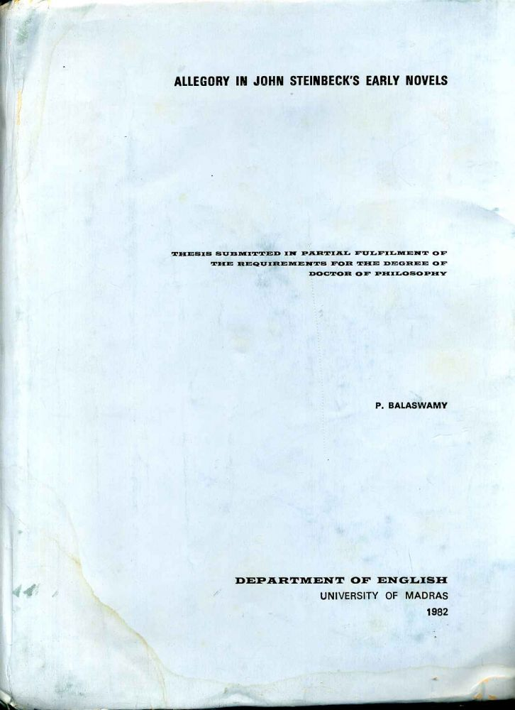 Allegory in John Steinbeck's Early Novels. Thesis submitted in partial fulfilment of the requirements for the degree of Doctory of Philosophy. Thiru P. Balaswamy.
