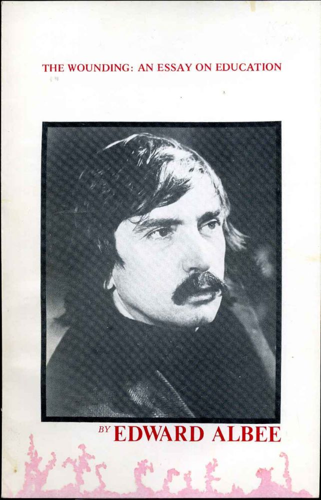 THE WOUNDING: An Essay on Education. Limited edition signed by Edward Albee. Edward Albee.