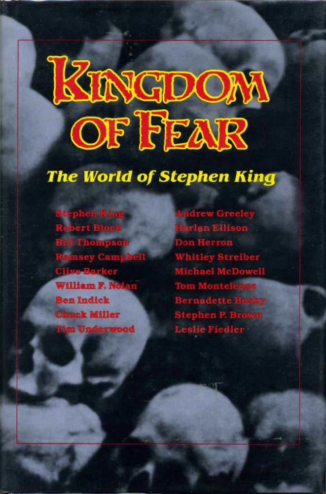 Kingdom of fear. The world of Stephen King. Tim Underwood, Chuck Miller.