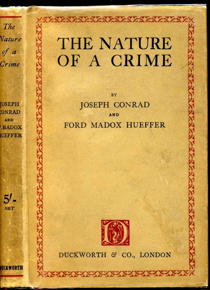 Nature of a crime, The. Joseph Conrad, Ford Madox Hueffer, Ford.