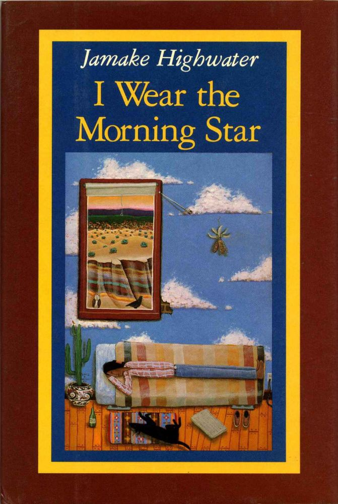 I wear the morning star. Part III of the ghost horse cycle. Jamake Highwater.