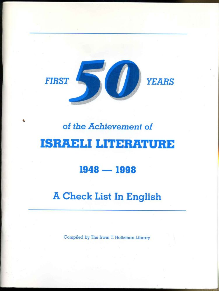 Check list of Israeli literature 1948-2000 in English, A. Revised August, 1999. Irwin T. Holtzman, comp.