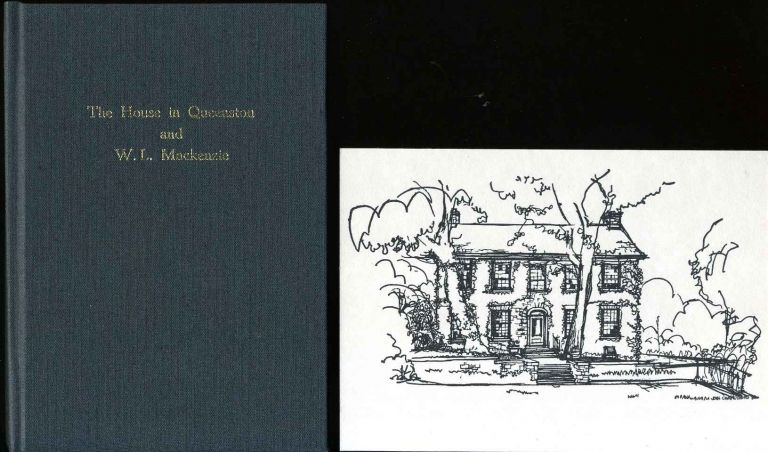The house in Queenston and W. L. Mackenzie: a tale of reform.