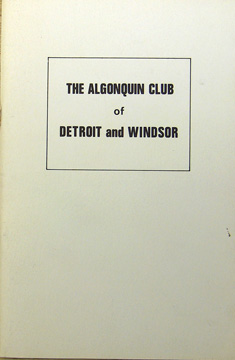 The Algonquin Club of Detroit and Windsor. Edited by Dominic P. Paris. Clever Bald.