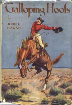 GALLOPING HOOFS. A Story Of Australian Men And Horses. John C. Downie