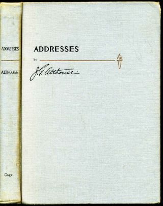 ADDRESSES BY J. G. ALTHOUSE. A SELECTION OF ADDRESSES BY THE LATE CHIEF DIRECTOR OF EDUCATION FOR...