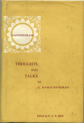 THOUGHTS AND TALKS OF (SHRI) G. RAMACHANDRAN. Signed by G. Ramachandran. G. Ramachandran