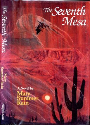 THE SEVENTH MESA. Mary Summer Rain