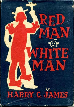 RED MAN WHITE MAN. Harry C. James