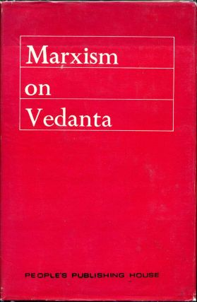 MARXISM ON VEDANTA. Papers of the Conference on The Universe of Vedanta, 6-7 May 1975....