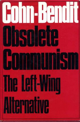 OBSOLETE COMMUNISM. The Left - Wing Alternative. Daniel Bendit-Cohn, Gabriel Bendit-Cohn