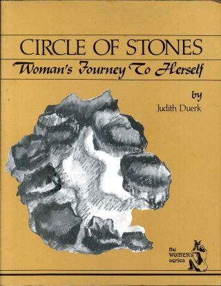 CIRCLE OF STONES. Woman's Journey To Herself. Judith Duerk