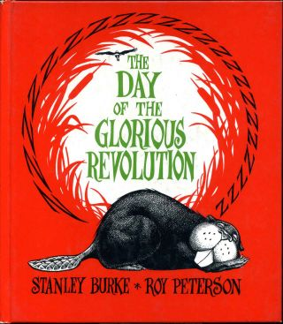THE DAY OF THE GLORIOUS REVOLUTION. Signed by author. Stanley Burke