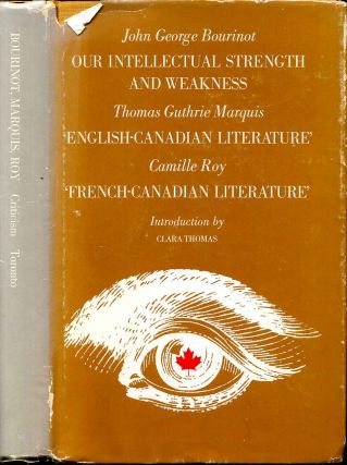 OUR INTELLECTUAL STRENGTH AND WEAKNESS, ENGLISH-CANADIAN LITERATURE and FRENCH-CANADIAN...