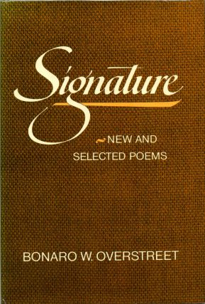 SIGNATURE. New and Selected Poems. Signed by Bonaro W. Overstreet. Bonaro W. Overstreet