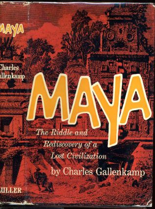 MAYA. The Riddle and Rediscovery of a Lost Civilization. Charles Gallenkamp